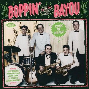 BOPPIN' BY THE BAYOU : Rock me mama