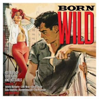 BORN WILD : 40 Tales Of Cool Guys and Hot Girls