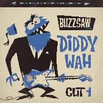 BUZZSAW JOINT CUT : Diddy Wah
