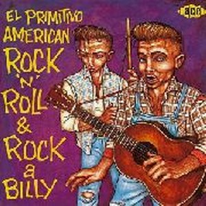 EL PRIMITIVO AMERICAN ROCK'N'ROLL & ROCKABILLY : Various Artists