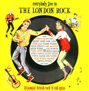 EVERYBODY JIVE TO THE LONDON ROCK : 25 Jumpin' British Rock'n Roll Spins