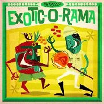 EXOTIC-O-RAMA : Various Artists