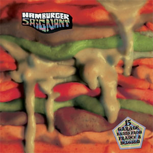 HAMBURGER SAIGNANT : 15 Garage bands from France & Belgium