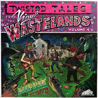 TWISTED TALES FROM THE VINYL WASTELANDS : Hippie In A Blunder Vol. 4