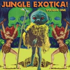 VARIOUS ARTISTS : : JUNGLE EXOTICA VOL.1