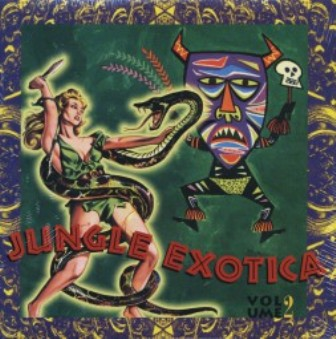 JUNGLE EXOTICA : Volume 2