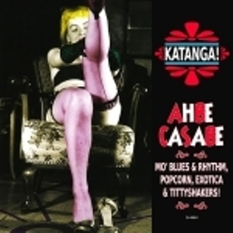 VARIOUS ARTISTS : KATANGA! : KATANGA! / AHBE CASABE