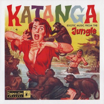 KATANGA : Exotic Music From The Jungle