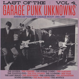 LAST OF THE GARAGE PUNK UNKNOWNS : Volume 4