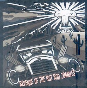 V/A: REVENGE OF THE HOT ROD ZOMBIES