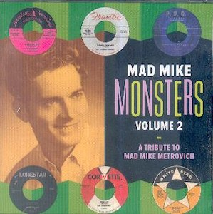 MAD MIKE MONSTERS : Volume2( A Tribute To Mad Mike Metrovich )