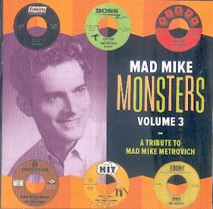 MAD MIKE MONSTERS : Volume 3 ( A Tribute To Mad Mike Metrovich )
