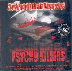 PSYCHO KILLERS : 25 Grisly Psychobilly Tales With NO Happy Endings !