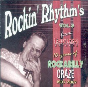 ROCKIN' RHYTM'S : Vol. 3 - 10 Years Of Rockabilly Craze 1997-2007
