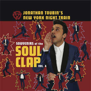 SOUVENIRS OF THE SOUL CLAP : Vol. 4 - Jonathan Toubin's New York Night Train