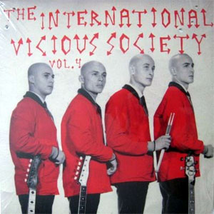 INTERNATIONAL VICIOUS SOCIETY, THE : Volume 4
