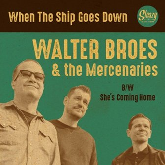 WALTER BROES & THE MERCENARIES : When The Ship Goes Down