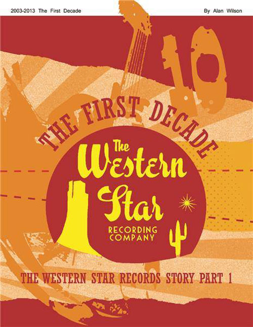 WESTERN STAR STORY : The first decade