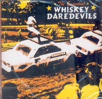 WHISKEY DAREDEVILS : The essential daredevils