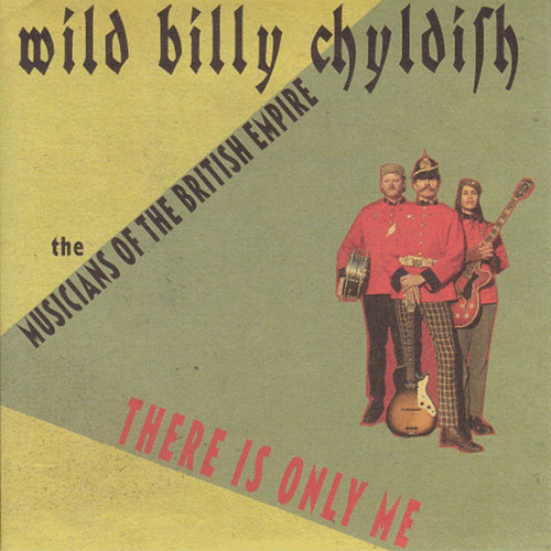 WILD BILLY CHILDISH : There is only me