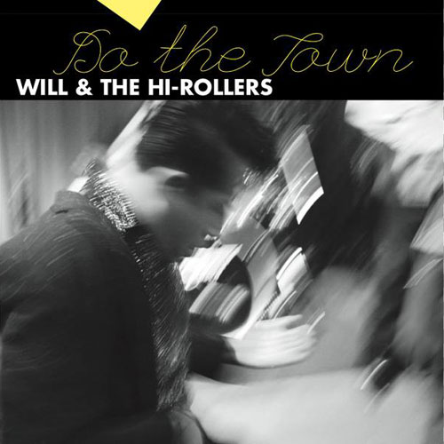 WILL & THE HI-ROLLERS : Do the town